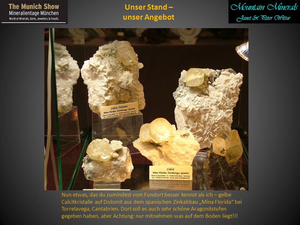 Unser Stand – unser Angebot Nun etwas, das du zumindest vom Fundort besser kennst als ich – gelbe Calcitkristalle auf Dolomit aus dem spanischen Zinkabbau Mina Florida bei Torrelavega, Cantabrien.