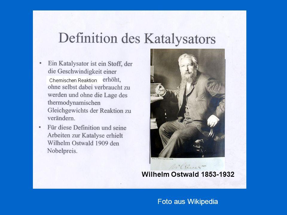 Wilhelm Ostwald 1853-1932 Foto aus Wikipedia Chemischen Reaktion
