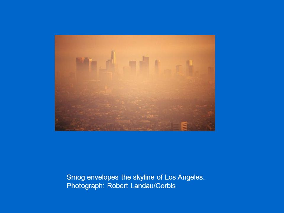 Smog envelopes the skyline of Los Angeles. Photograph: Robert Landau/Corbis