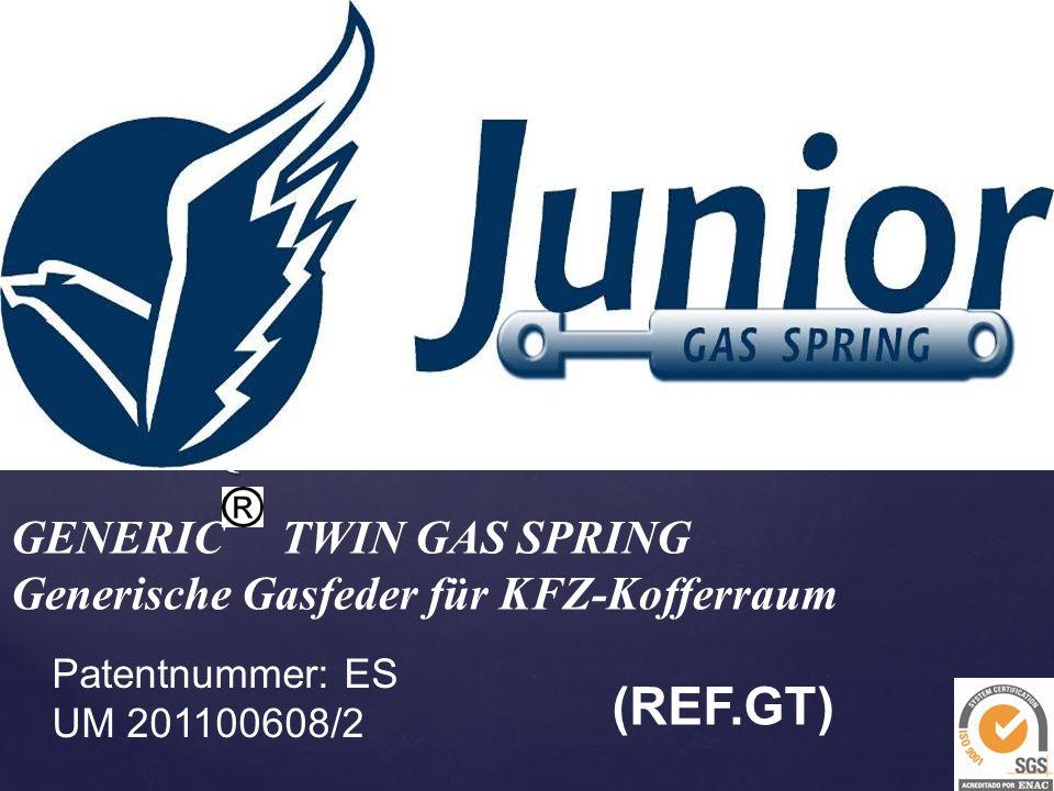 { GENERIC TWIN GAS SPRING Generische Gasfeder für KFZ-Kofferraum Patentnummer: ES UM 201100608/2 (REF.GT)