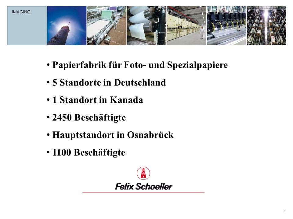 IMAGING 1 Papierfabrik für Foto- und Spezialpapiere 5 Standorte in Deutschland 1 Standort in Kanada 2450 Beschäftigte Hauptstandort in Osnabrück 1100 Beschäftigte