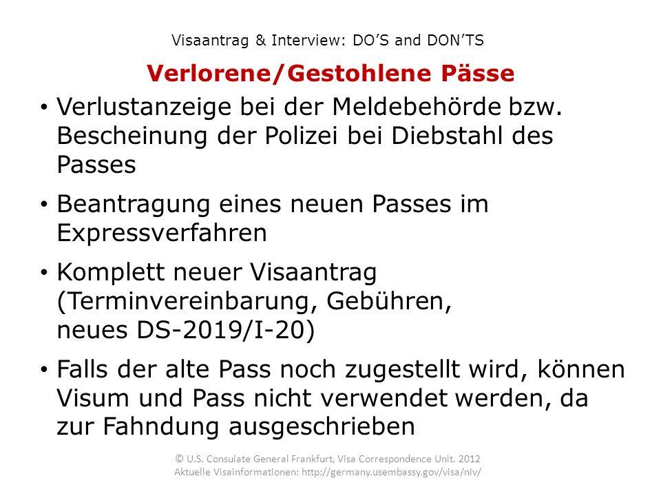 Visaantrag & Interview: DOS and DONTS Verlorene/Gestohlene Pässe Verlustanzeige bei der Meldebehörde bzw. Bescheinung der Polizei bei Diebstahl des Pa