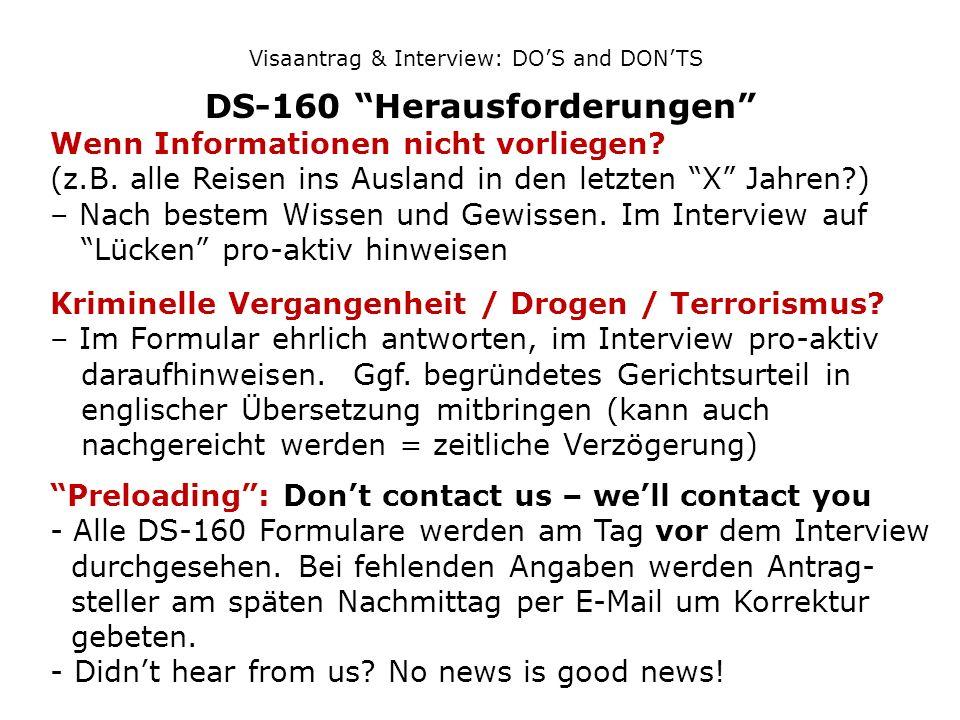 Visaantrag & Interview: DOS and DONTS DS-160 Herausforderungen Wenn Informationen nicht vorliegen? (z.B. alle Reisen ins Ausland in den letzten X Jahr