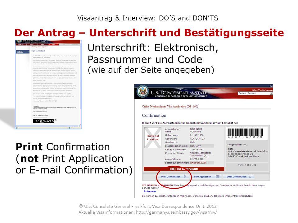 Der Antrag – Unterschrift und Bestätigungsseite Visaantrag & Interview: DOS and DONTS Unterschrift: Elektronisch, Passnummer und Code (wie auf der Sei