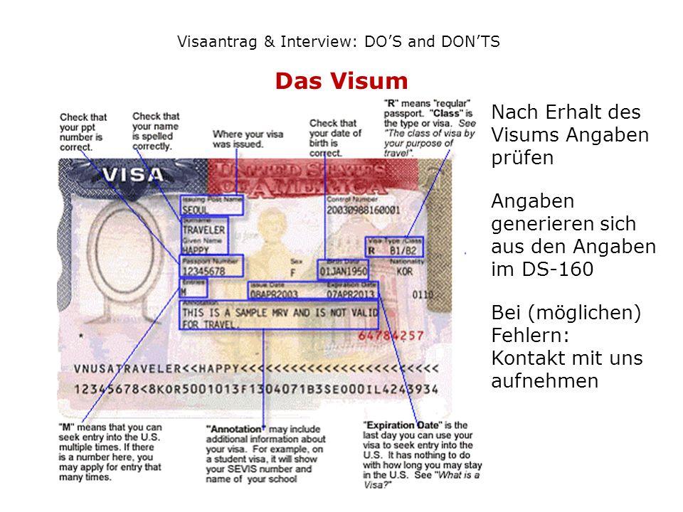 Das Visum Visaantrag & Interview: DOS and DONTS Nach Erhalt des Visums Angaben prüfen Angaben generieren sich aus den Angaben im DS-160 Bei (möglichen