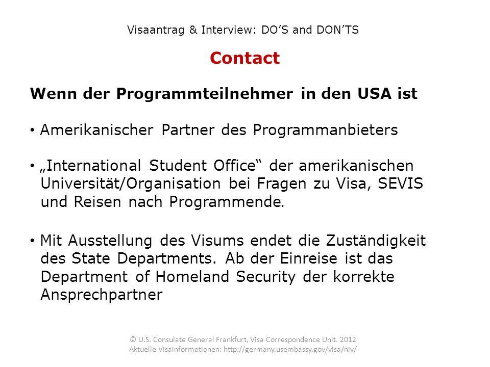 Contact Visaantrag & Interview: DOS and DONTS Wenn der Programmteilnehmer in den USA ist Amerikanischer Partner des Programmanbieters International St