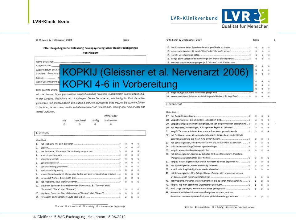 LVR-Klinik Bonn U.Gleißner 5.BAG Fachtagung Maulbronn 18.06.2010 N dies KOPKIJ (Gleissner et al.
