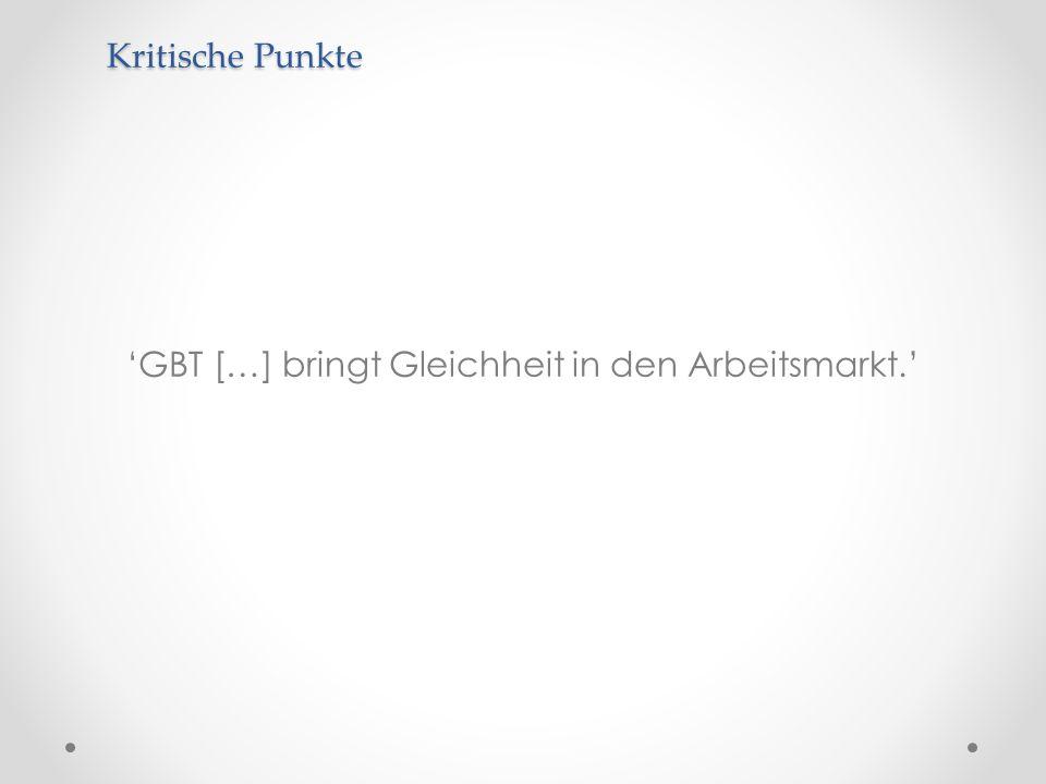 GBT […] bringt Gleichheit in den Arbeitsmarkt. Kritische Punkte