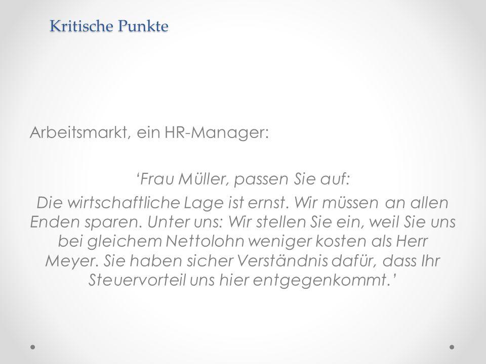 Arbeitsmarkt, ein HR-Manager: Frau Müller, passen Sie auf: Die wirtschaftliche Lage ist ernst. Wir müssen an allen Enden sparen. Unter uns: Wir stelle