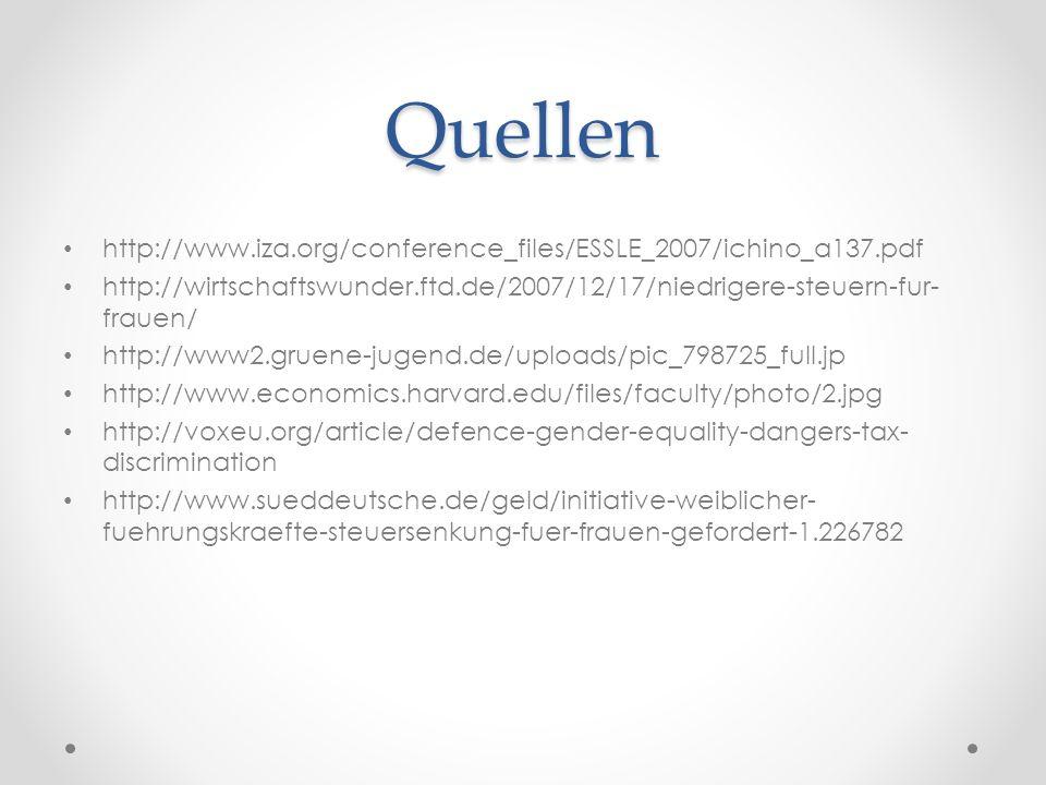 Quellen http://www.iza.org/conference_files/ESSLE_2007/ichino_a137.pdf http://wirtschaftswunder.ftd.de/2007/12/17/niedrigere-steuern-fur- frauen/ http