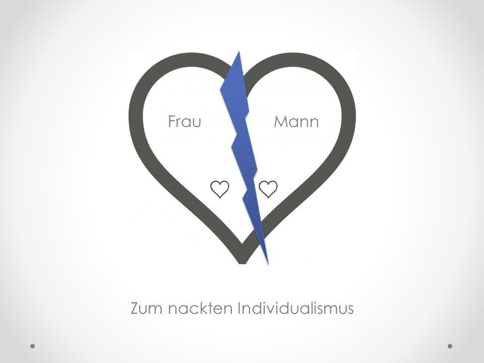 Frau Mann Zum nackten Individualismus