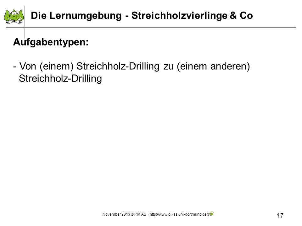 17 Aufgabentypen: - Von (einem) Streichholz-Drilling zu (einem anderen) Streichholz-Drilling Die Lernumgebung - Streichholzvierlinge & Co November 201