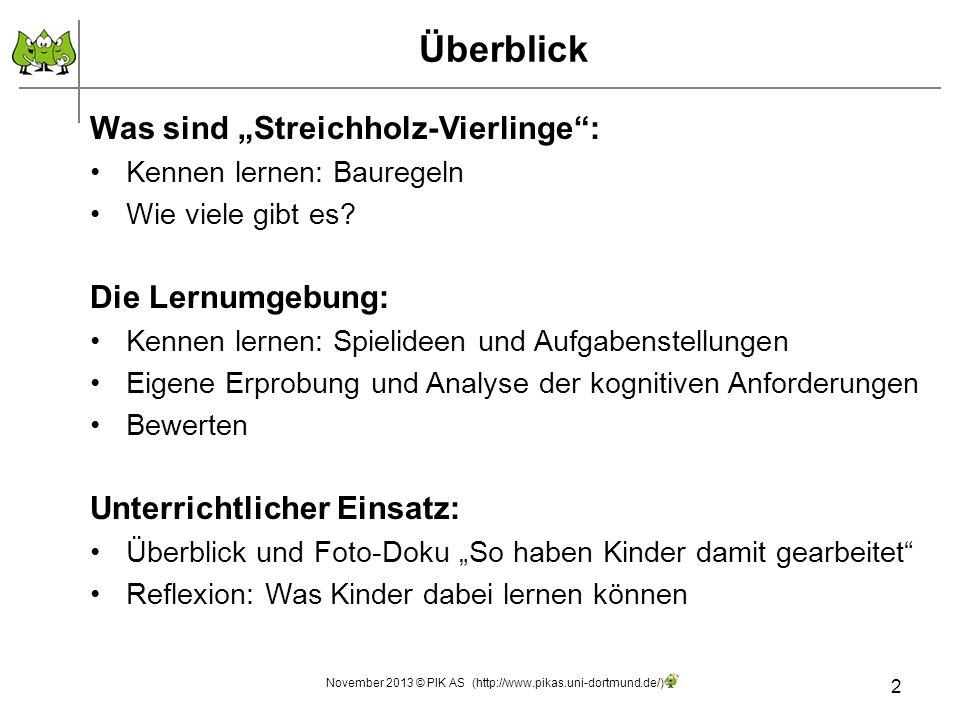 Von einem Streichholz-Vierling zu anderen Streichholz-Vierlingen 23 November 2013 © PIK AS (http://www.pikas.uni-dortmund.de/)