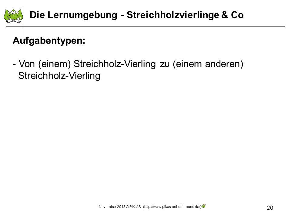 20 Aufgabentypen: - Von (einem) Streichholz-Vierling zu (einem anderen) Streichholz-Vierling Die Lernumgebung - Streichholzvierlinge & Co November 201