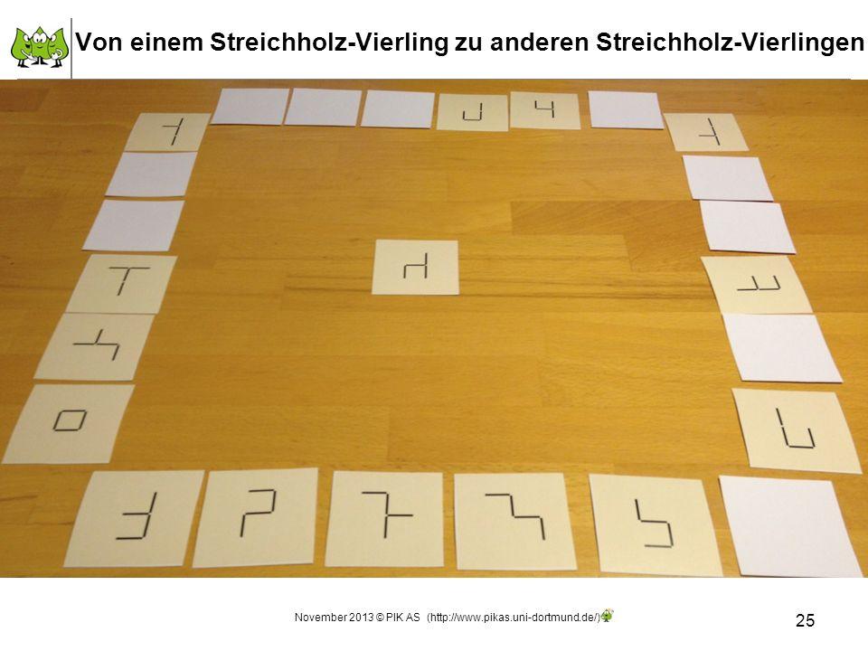 Von einem Streichholz-Vierling zu anderen Streichholz-Vierlingen 25 November 2013 © PIK AS (http://www.pikas.uni-dortmund.de/)