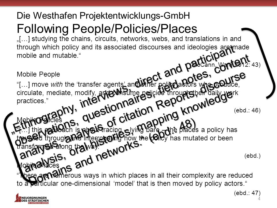 Die Westhafen Projektentwicklungs-GmbH Following People/Policies/Places […] studying the chains, circuits, networks, webs, and translations in and thr