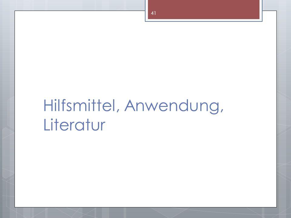 Hilfsmittel, Anwendung, Literatur 41