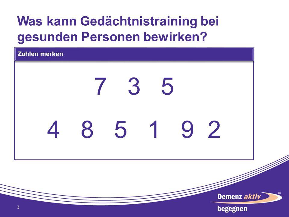 Was kann Gedächtnistraining bei gesunden Personen bewirken? 3 4 8 5 1 9 2 7 3 5