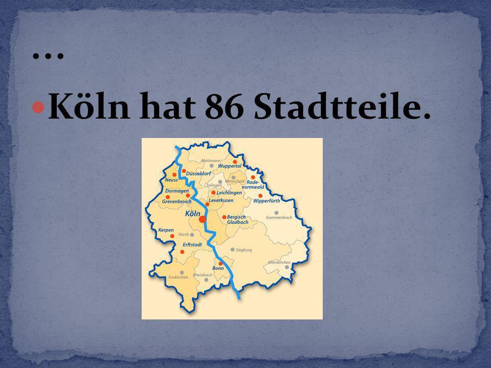 Köln hat 86 Stadtteile.