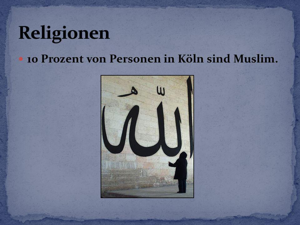 10 Prozent von Personen in Köln sind Muslim.