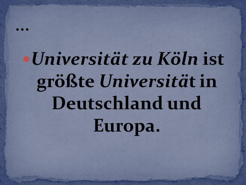 Universität zu Köln ist größte Universität in Deutschland und Europa.