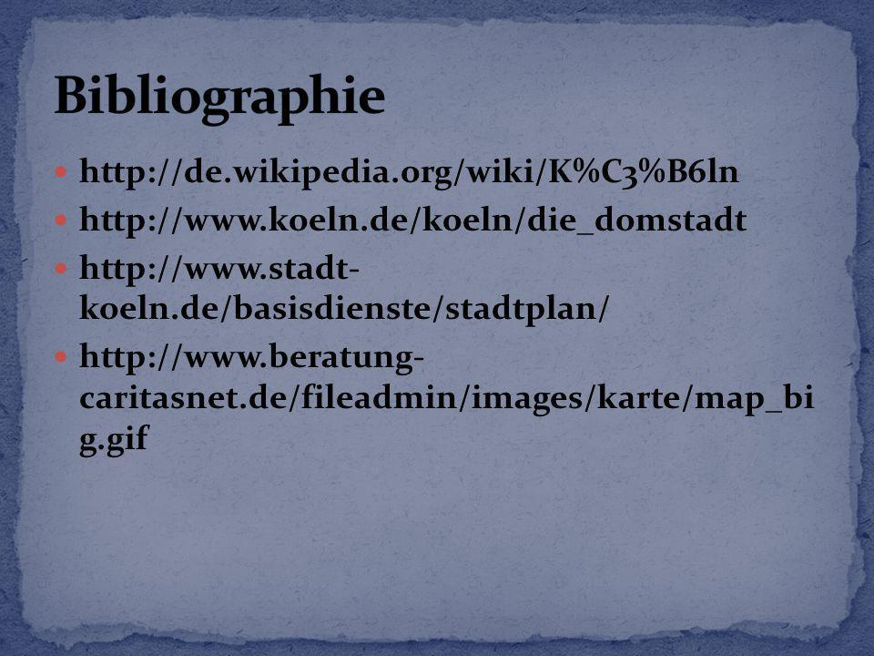 http://de.wikipedia.org/wiki/K%C3%B6ln http://www.koeln.de/koeln/die_domstadt http://www.stadt- koeln.de/basisdienste/stadtplan/ http://www.beratung-