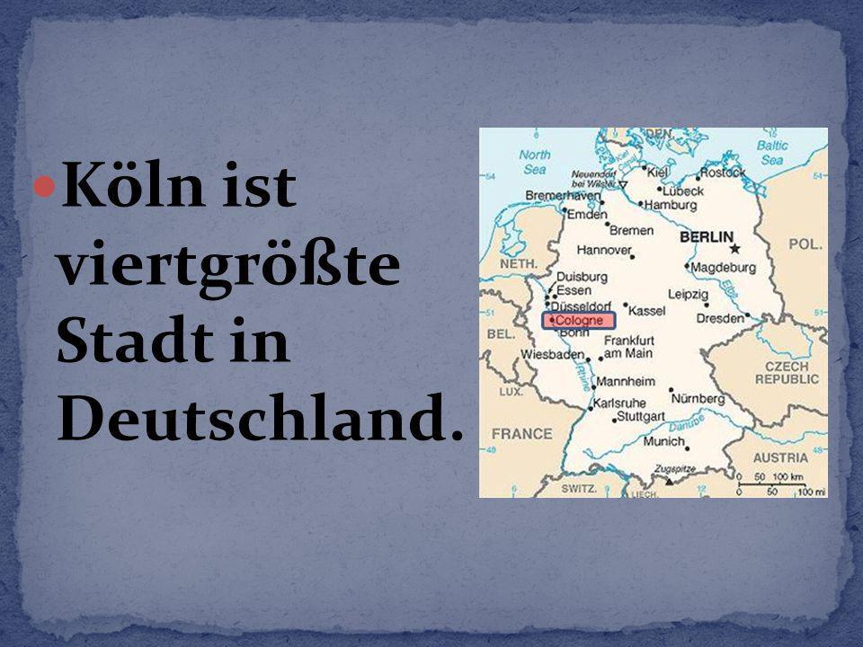Köln ist viertgrößte Stadt in Deutschland.