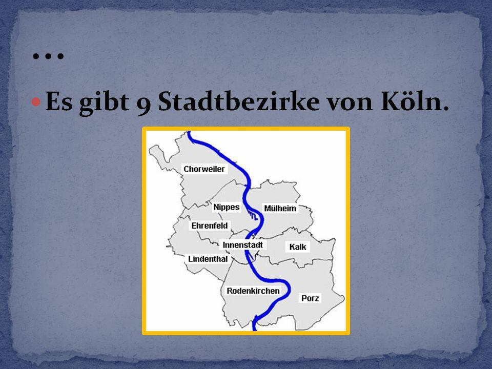 Es gibt 9 Stadtbezirke von Köln.