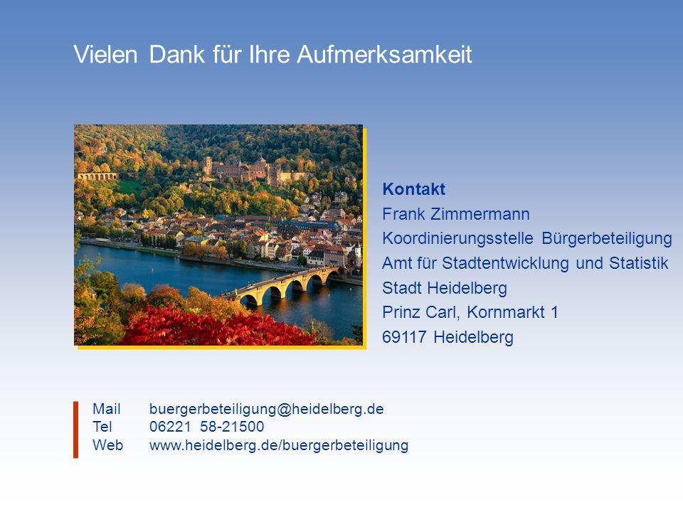 Mailbuergerbeteiligung@heidelberg.de Tel06221 58-21500 Webwww.heidelberg.de/buergerbeteiligung Vielen Dank für Ihre Aufmerksamkeit Kontakt Frank Zimme