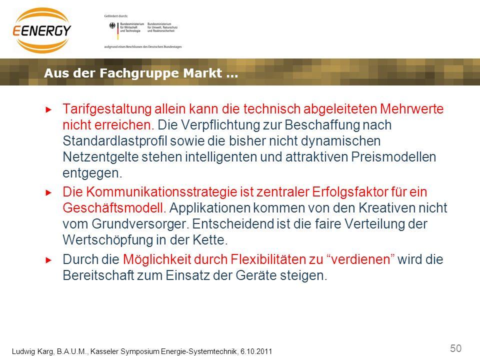 50 Ludwig Karg, B.A.U.M., Kasseler Symposium Energie-Systemtechnik, 6.10.2011 Tarifgestaltung allein kann die technisch abgeleiteten Mehrwerte nicht e