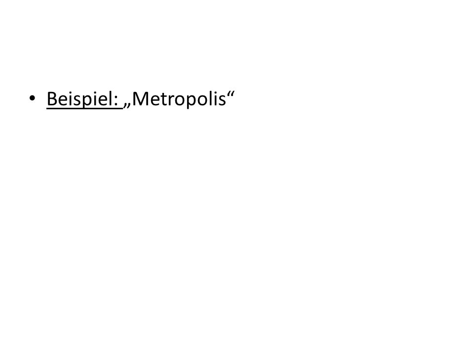 Beispiel: Metropolis