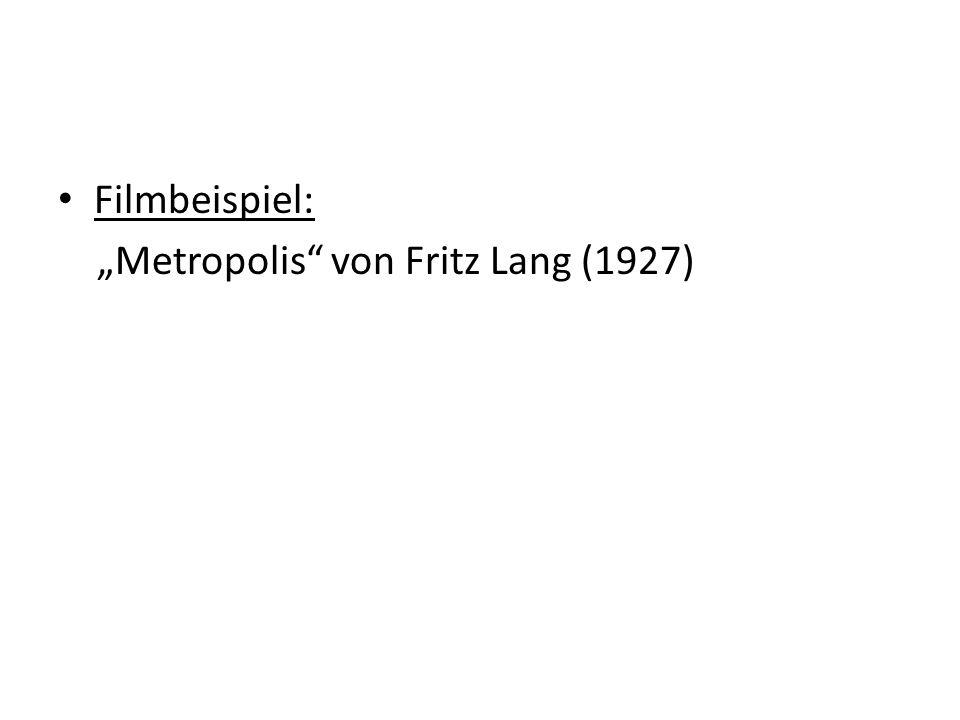 Filmbeispiel: Metropolis von Fritz Lang (1927)