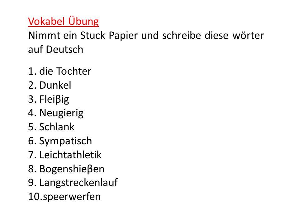 Jetzt Ich werde das Wort auf Englisch sagen.Schreibt das richtige Wort auf Deutsch.