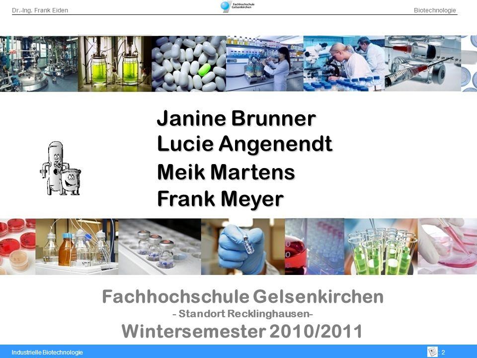 Dr.-Ing. Frank Eiden Biotechnologie Industrielle Biotechnologie: 2 Fachhochschule Gelsenkirchen - Standort Recklinghausen- Wintersemester 2010/2011 Ja