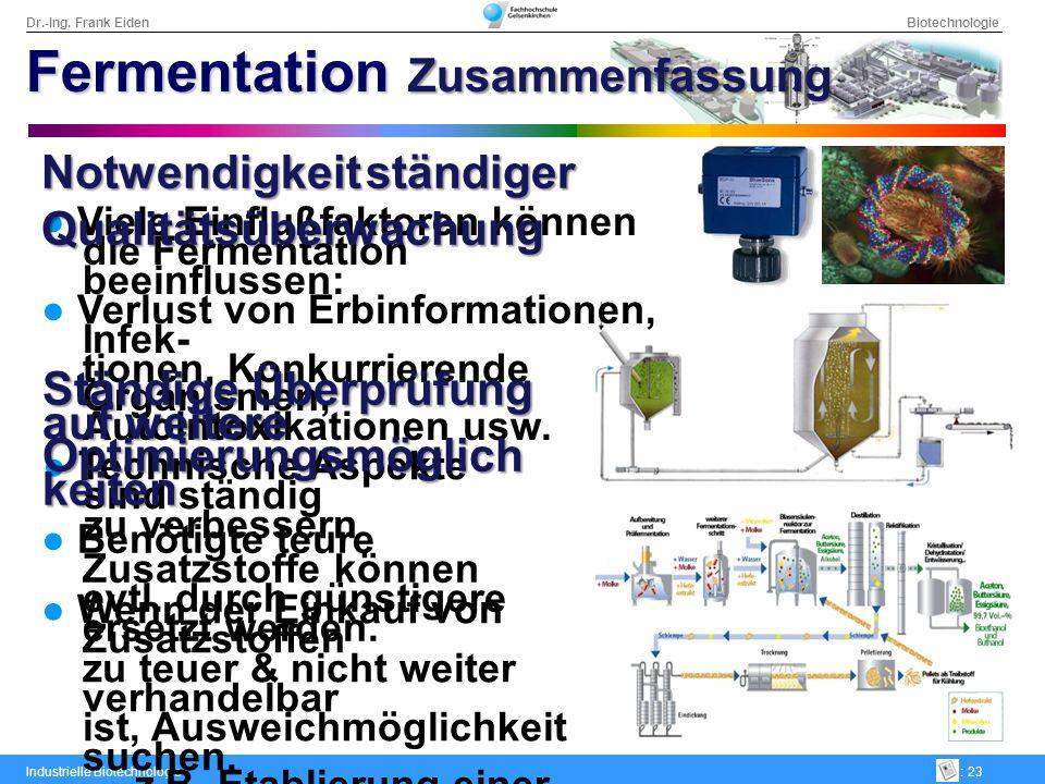 Dr.-Ing. Frank Eiden Biotechnologie Industrielle Biotechnologie: 23 Technische Aspekte sind ständig zu verbessern Wenn der Einkauf von Zusatzstoffen z