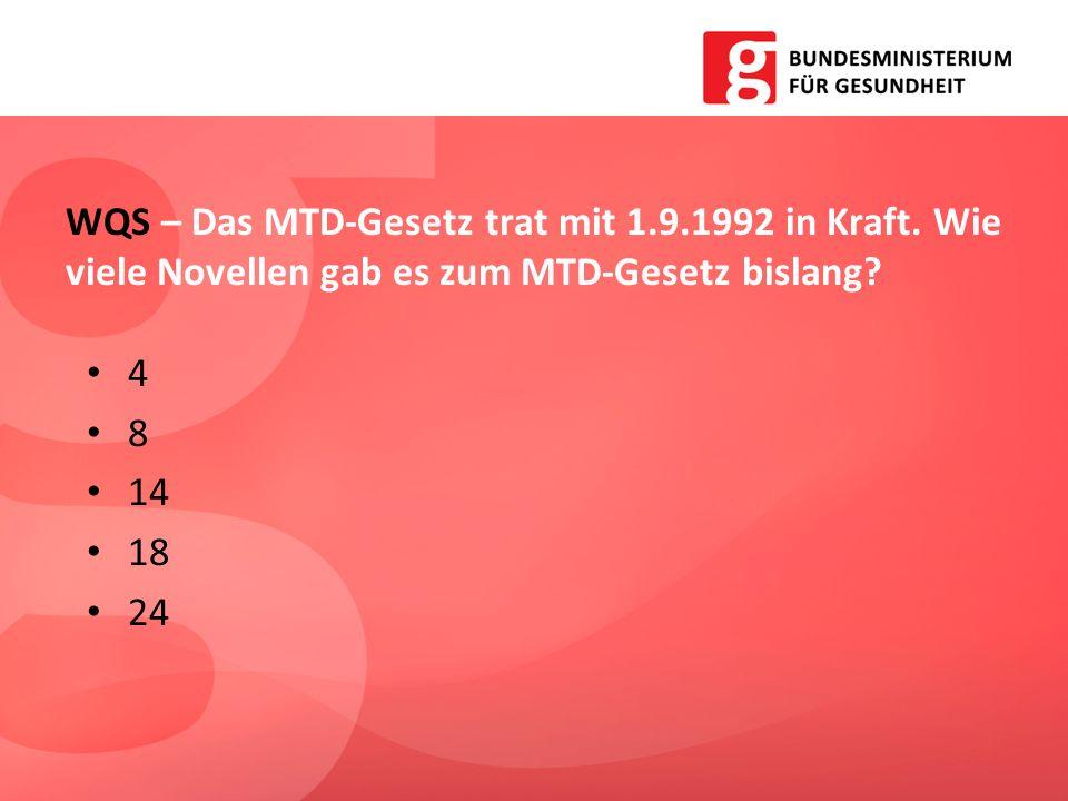4 8 14 18 24 WQS – Das MTD-Gesetz trat mit 1.9.1992 in Kraft. Wie viele Novellen gab es zum MTD-Gesetz bislang?