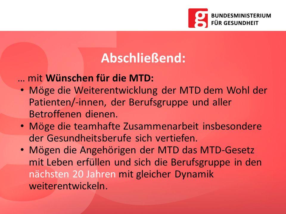 Abschließend: … mit Wünschen für die MTD: Möge die Weiterentwicklung der MTD dem Wohl der Patienten/-innen, der Berufsgruppe und aller Betroffenen die