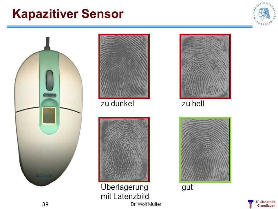 IT-Sicherheit Grundlagen Kapazitiver Sensor Dr. Wolf Müller 38 zu dunkelzu hell gutÜberlagerung mit Latenzbild
