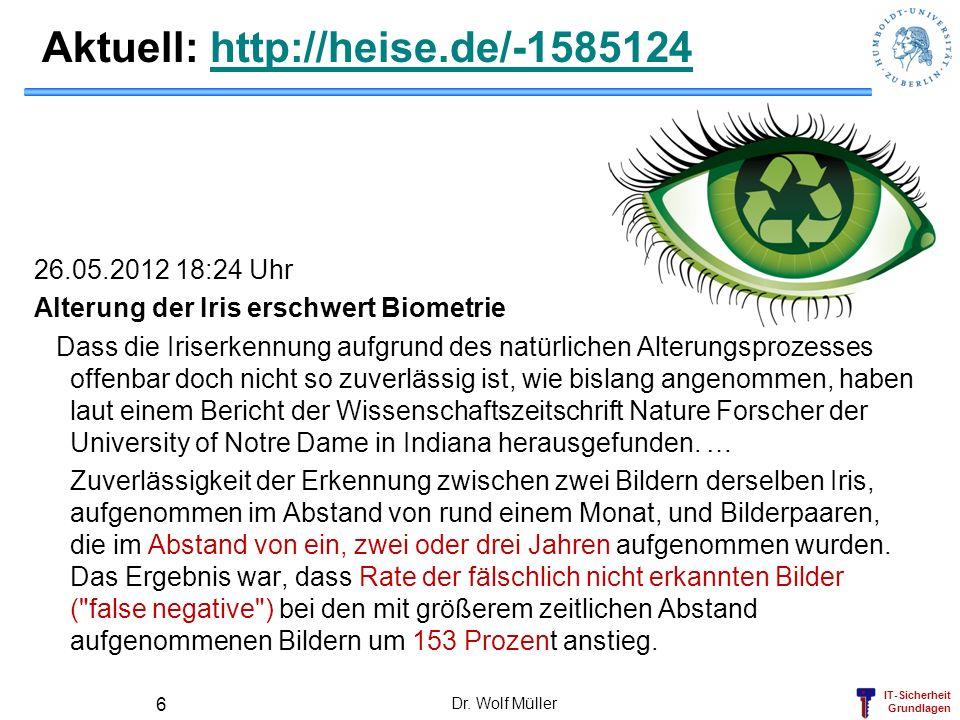 IT-Sicherheit Grundlagen Aktuell: http://heise.de/-1585124http://heise.de/-1585124 26.05.2012 18:24 Uhr Alterung der Iris erschwert Biometrie Dass die