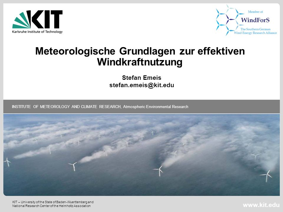 KIT – University of the State of Baden-Wuerttemberg and National Research Center of the Helmholtz Association INSTITUTE OF METEOROLOGY AND CLIMATE RES
