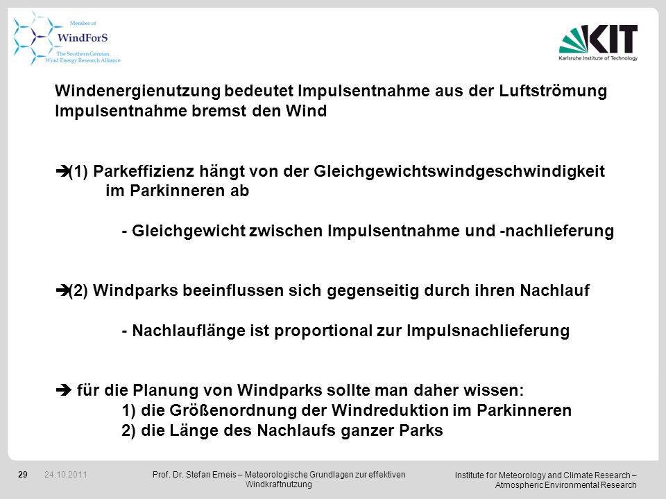 Institute for Meteorology and Climate Research – Atmospheric Environmental Research 29 Windenergienutzung bedeutet Impulsentnahme aus der Luftströmung