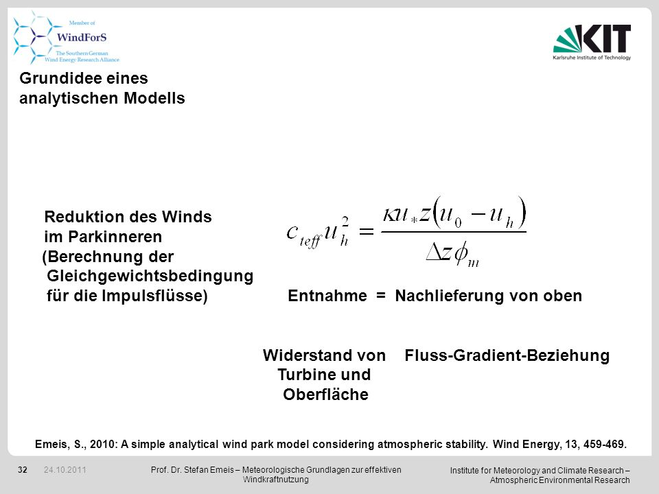 Institute for Meteorology and Climate Research – Atmospheric Environmental Research 32 Grundidee eines analytischen Modells Reduktion des Winds im Par