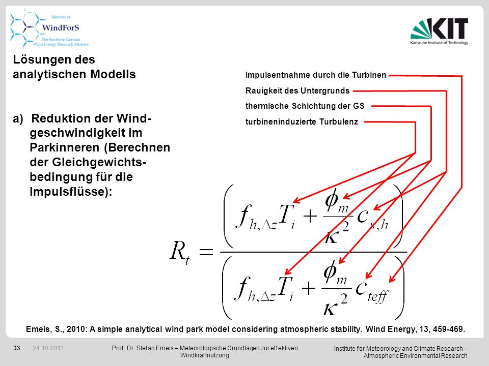 Institute for Meteorology and Climate Research – Atmospheric Environmental Research 33 Emeis, S., 2010: A simple analytical wind park model considering atmospheric stability.