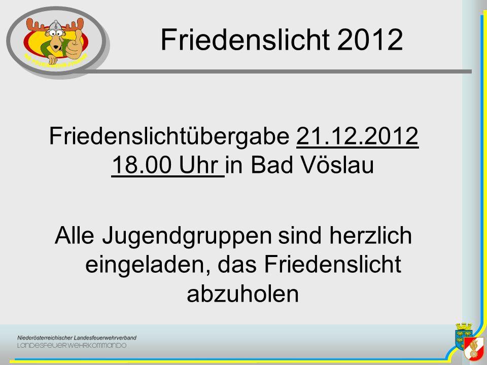 Friedenslicht 2012 Friedenslichtübergabe 21.12.2012 18.00 Uhr in Bad Vöslau Alle Jugendgruppen sind herzlich eingeladen, das Friedenslicht abzuholen