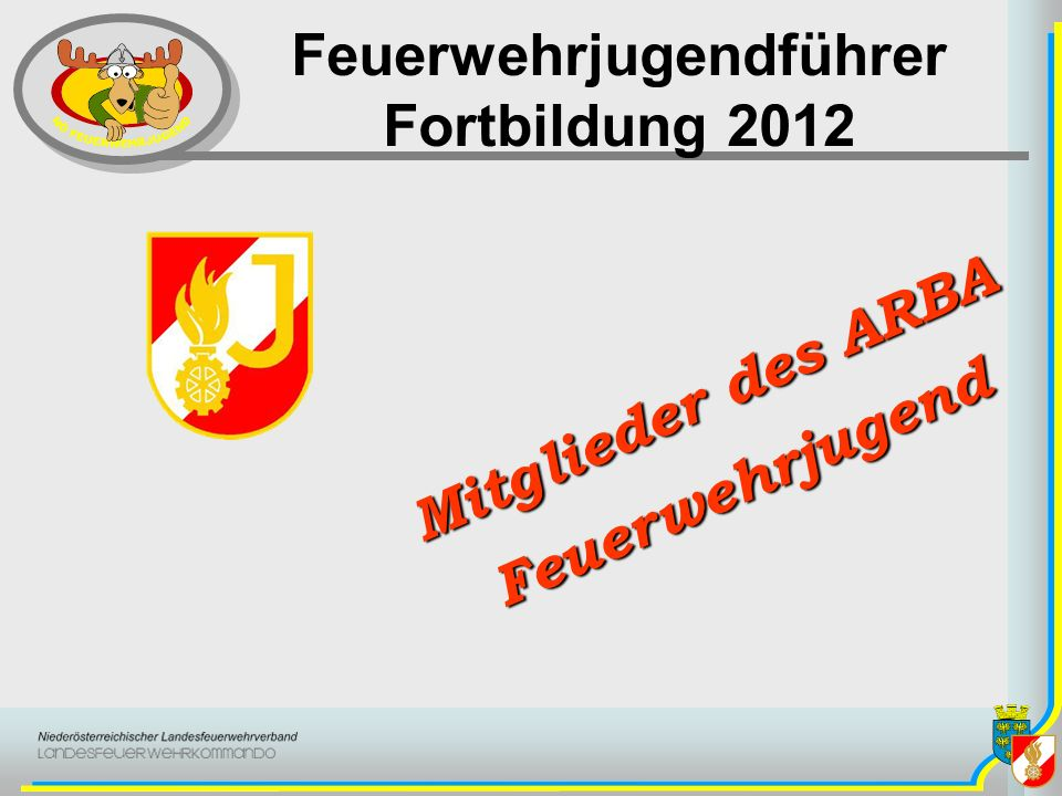 Feuerwehrjugendführer Fortbildung 2012 Mitglieder des ARBA Feuerwehrjugend