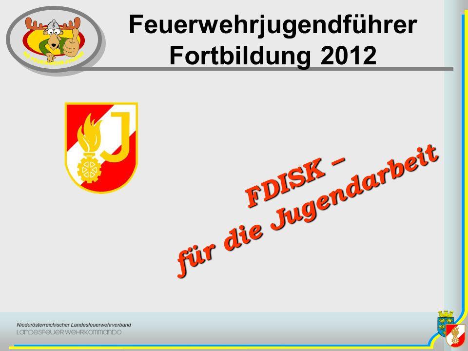 Feuerwehrjugendführer Fortbildung 2012 FDISK – für die Jugendarbeit