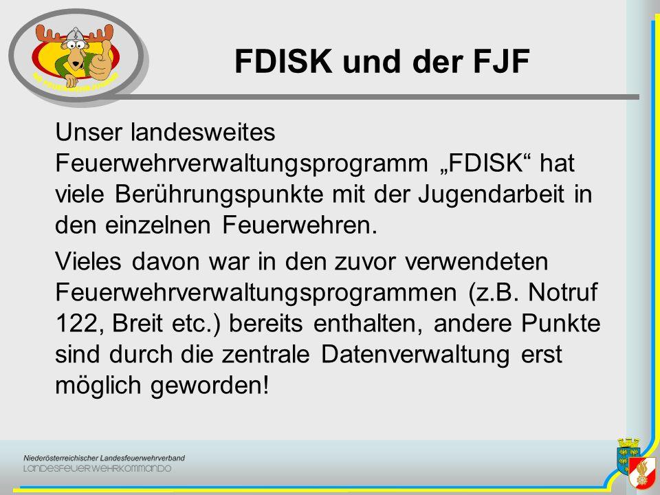 FDISK und der FJF Unser landesweites Feuerwehrverwaltungsprogramm FDISK hat viele Berührungspunkte mit der Jugendarbeit in den einzelnen Feuerwehren.