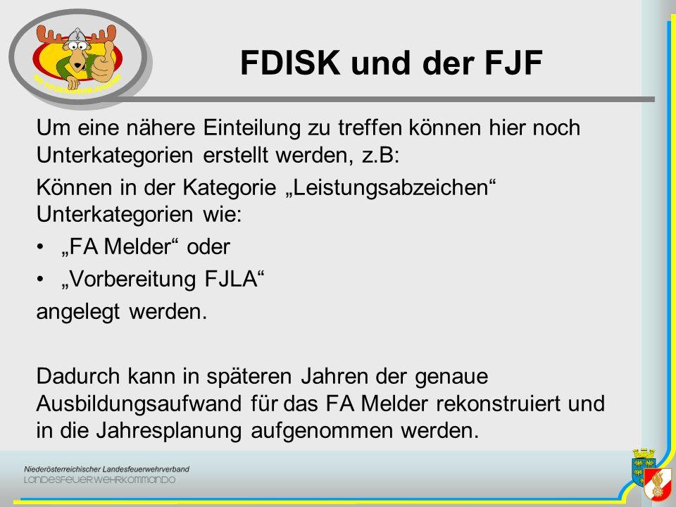 FDISK und der FJF Um eine nähere Einteilung zu treffen können hier noch Unterkategorien erstellt werden, z.B: Können in der Kategorie Leistungsabzeich