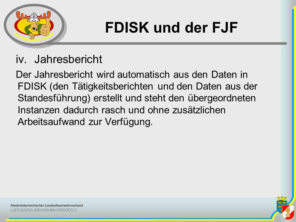 FDISK und der FJF iv.Jahresbericht Der Jahresbericht wird automatisch aus den Daten in FDISK (den Tätigkeitsberichten und den Daten aus der Standesfüh