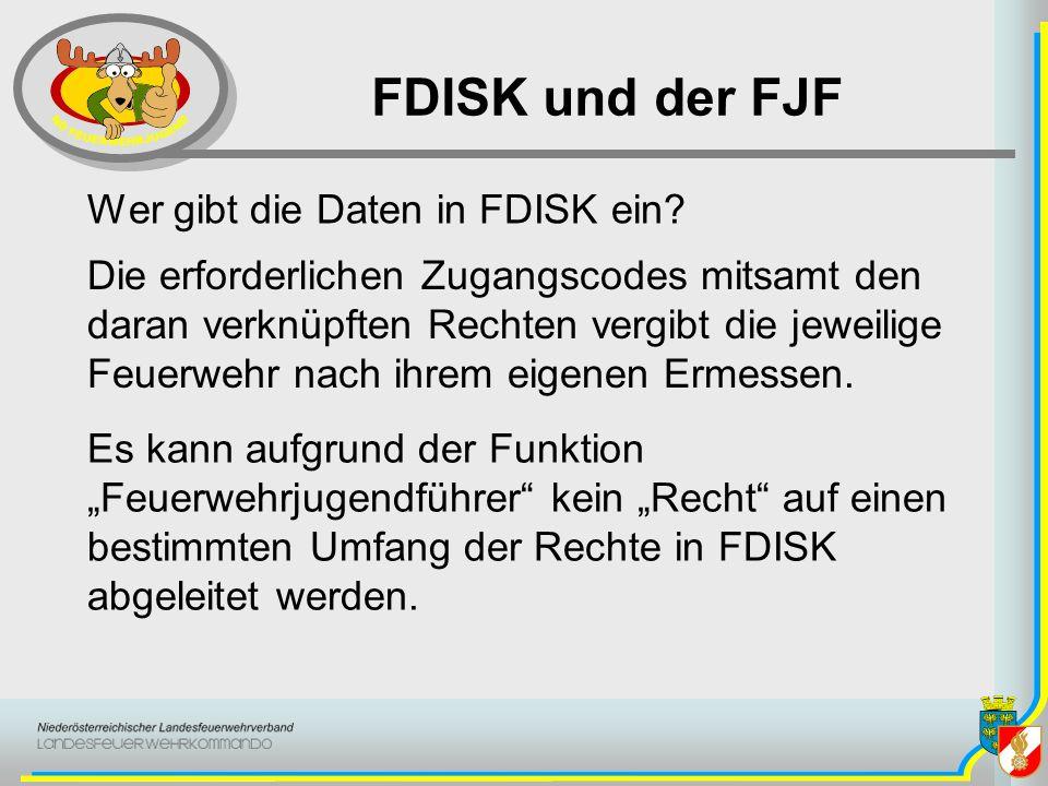 FDISK und der FJF Wer gibt die Daten in FDISK ein? Die erforderlichen Zugangscodes mitsamt den daran verknüpften Rechten vergibt die jeweilige Feuerwe